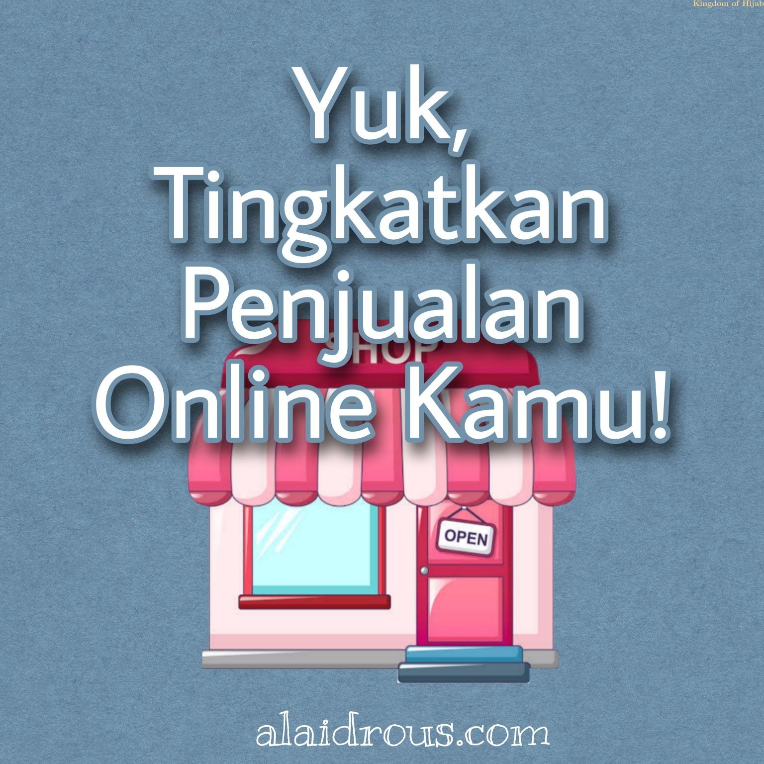 yuk--tingkatkan-penjualan-online-kamu--tips-bisnis-6-20928052021.jpg