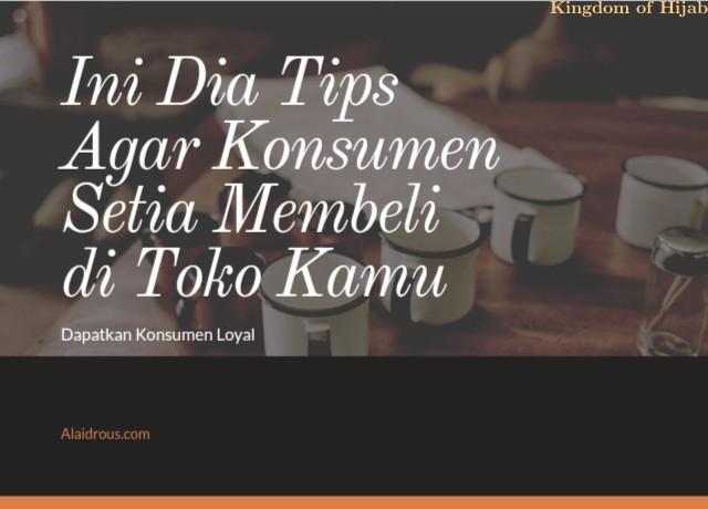 ini-dia-tips-agar-konsumen-setia-membeli-di-toko-kamu-tips-bisnis-6-4419062021.jpg