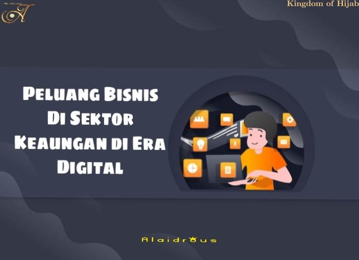 peluang-bisnis-di-sektor-keuangan-di-era-digital-tutorial-4-94505052021.jpg